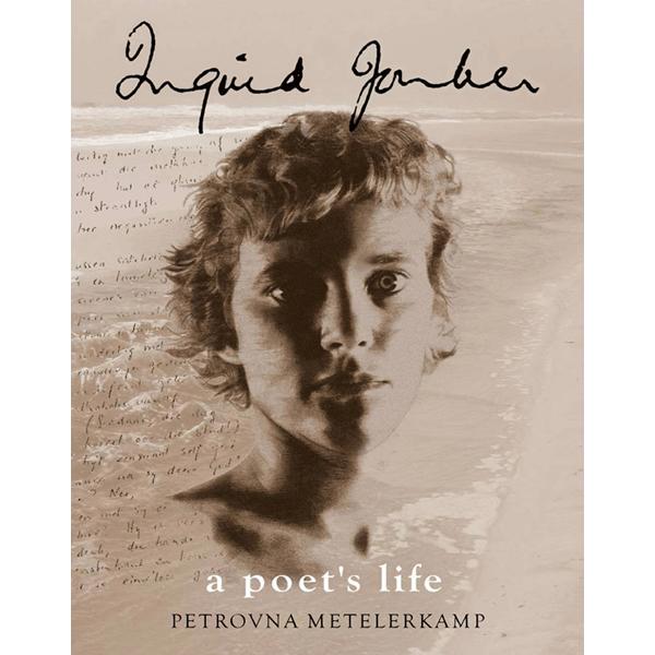 ingrid jonker, a poet's life, petrovan metelerkamp, hemel en see boeke, afrikaanse boeke