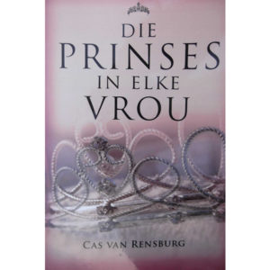 die prinses in elke vrou, cas van rensburg, hemel en see boeke, afrikaanse boeke