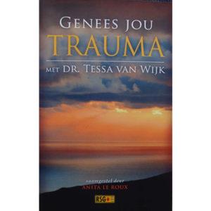 genees jou trauma, met dr tessa van wijk, hemel en see boeke, afrikaanse boeke