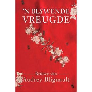 'n blywende vreugde, briewe van audrey blignault, hemel en see boeke, afrikaanse boeke