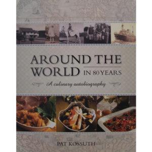 around the world in 80 years, a culinary autobiography, pat kossuth, hemel en see boeke, afrikaanse boeke
