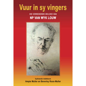 Vuur in sy vingers – die verreikende invloed van NP van Wyk Louw, hemel en see boeke