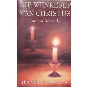 Die wenresep van Christus – hoe om lief te hê Outeur, Jeanette Basson